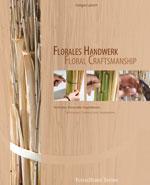 Floristik Fachbuch gregor Lersch Florales Hnadwerk Florale Techniken Bumbinden Fleur Kreativ Magazine fûr Floristen