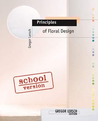 Florale Fachbücher für Floristen gregor Lersch Principles of Floral Design basics blumbinden fleur kreativ fleur creatif