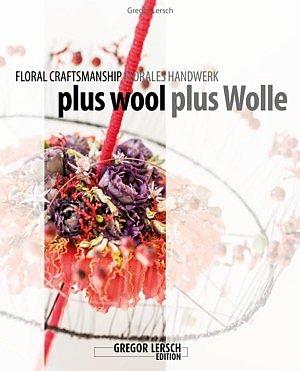 wool as a plus_floral craftsmanship_GREGOR LERSCH_fleurkreativ.de_fleurshop.com