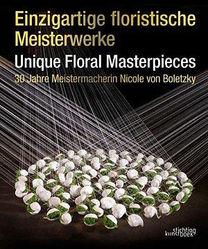 nicole von boletzky meistermacherin unique floral masterpieces fleur kreativ floral bucher fleurbookshop.com