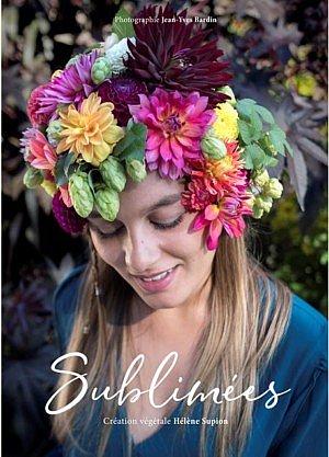 floralen Frisuren_Sublimées helene supion jean yves bardin fleur kreativ magazine fleur kreativ