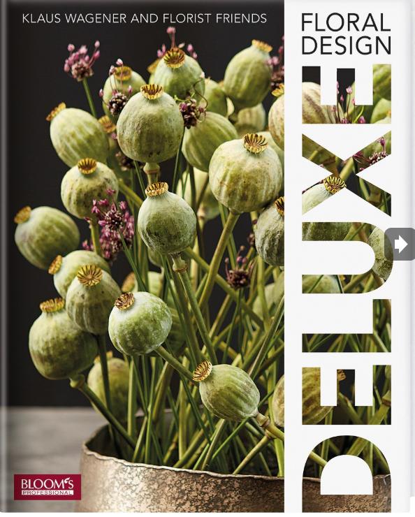 Floral Design Deluxe Buch Klaus Wagener Blumen Kunst floristische Kreationen Blumenarrangements Designs Schaffenskraft international Floralgestaltungen Floristen Ideenquelle Fleur Kreativ Fleur Magazine