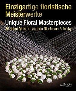Bookshop Academy of Flowerdesign Nicole von Boletzky Bildband Buch Einzigartige floristische Meisterwerke Unique Floral Masterpieces Lebenswerk Meisterfloristin Inspirationsbuch bilder Fleur Kreativ