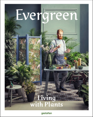 Evergreen neues Buch Pflanzen Bücher lesen Tipps Blumen Inspiration Floristen Blumenladen internationale Projekte Interieur Exterieur Terrasse Gärten DIY do it yourself florale Kunst blumenkunst floristik designs magazin Fleur Kreativ