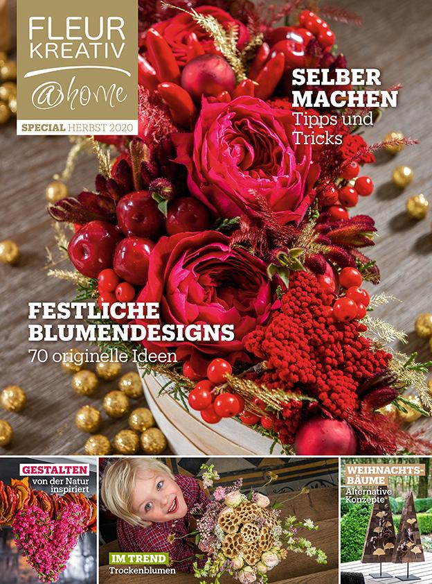 Fleur Kreativ @ Home Special Herbst 2020 neu magazin floristik floristen floral art blumendesign blumenkunst blumenliebhaber inspiration Weihnachtsdekorationen winter