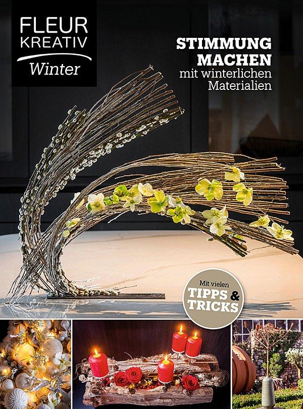 Fleur Kreativ - Winter 2020 zeitschrift blumenliebhaber floristik fachbücher dekoideen dekoration weihnachten winter adventskränze selber machen blumenkunst blumeninspiration blumendesign tannenzapfen basteln kreationen fleur kreativ magazin