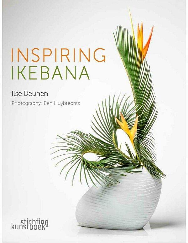 Neu im Fleur Kreativ Buchhandlung : Inspiring Ikebana, von der weltbekannten Ikebana-Künstlerin Ilse Beunen. Mit mehr als 40 Ikebana-Kreationen.