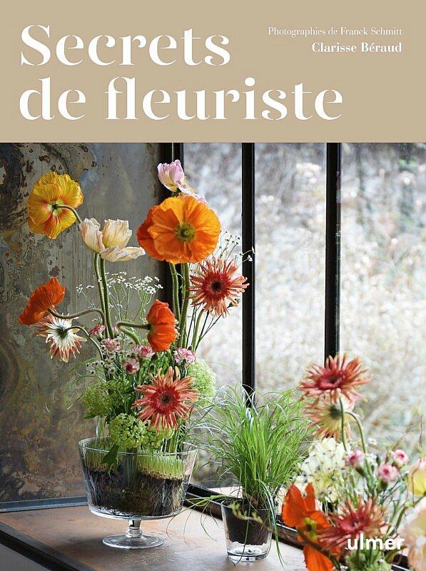 Neu in der Fleur Kreativ Bookshop: Secrets de fleuriste. Ein praktisches Buch für jeden, der Blumen liebt.