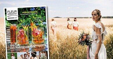 Die Sommerausgabe von Fleur Kreativ mit Special Hochzeitsfloristik ist da!