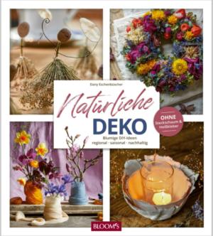 Fleur Kreativ bookshop: Natürliche DEKO :Blumige DIY-Ideen – regional, saisonal, nachhaltig